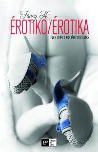 erotiko-erotika nouvelles erotiques