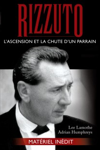 rizzuto-l'ascension et la chute d'un parrain-lee lamothe-adrian humphreys