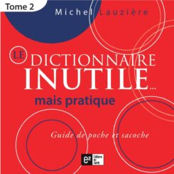 dictionnaire inutile mais pratique 2-michel lauzière