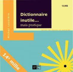 dictionnaire inutile mais pratique 1-michel lauzière-dictionnaire-humour