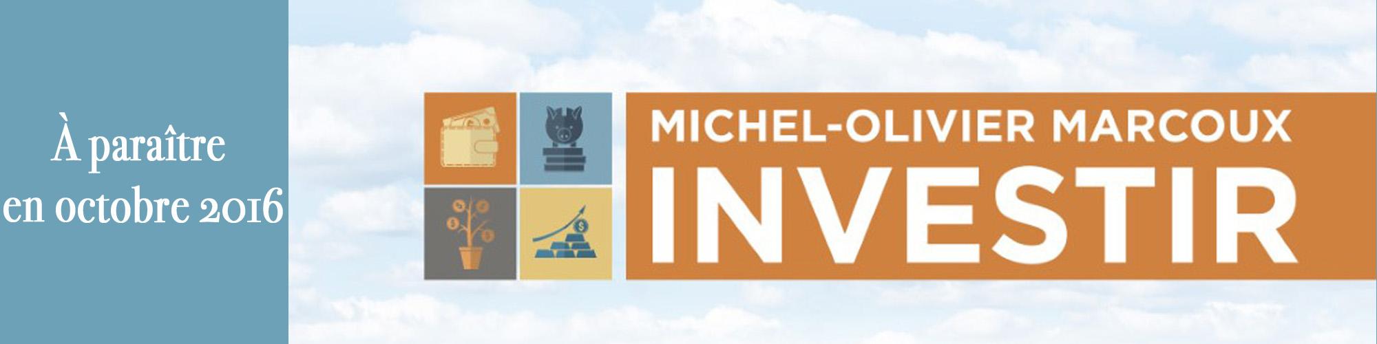 investir-michel olivier marcoux