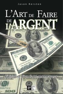 l'art de faire de l'argent-histoire d'un faux monnayeur-jason kersten